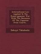 International Law Applied to the Russo-Japanese War