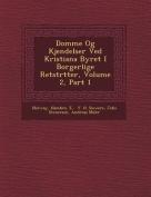Domme Og Kjendelser Ved Kristiana Byret I Borgerlige Retstr Tter, Volume 2, Part 1 [DAN]