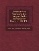 Grammaire Compar E Des Langues Indo-Europ Ennes [FRE]