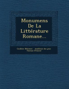 Monumens de La Litterature Romane... [FRE]