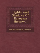 Lights and Shadows of European History...