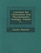 Lehrbuch Der Chemischen Und Physikalischen Geologie, Volume 2... [GER]