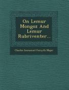 On Lemur Mongoz and Lemur Rubriventer...