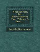 Woordenboek Der Nederlandsche Taal, Volume 3, Part 1... [DUT]