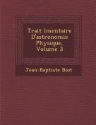 Trait L Mentaire D'Astronomie Physique, Volume 3