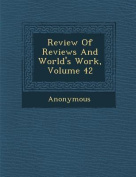 Review of Reviews and World's Work, Volume 42