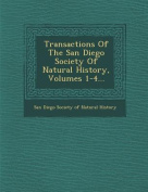 Transactions of the San Diego Society of Natural History, Volumes 1-4...