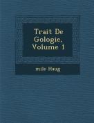 Trait de G Ologie, Volume 1 [FRE]