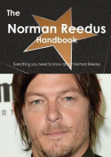 The Norman Reedus Handbook - Everything You Need to Know about Norman Reedus