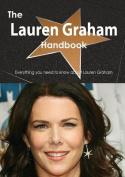 The Lauren Graham Handbook - Everything You Need to Know about Lauren Graham
