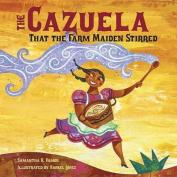 Cazuela That the Farm Maiden Stirred, the