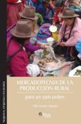 Mercadotecnia de la Produccion Rural Para Un Pais Pobre [Spanish]