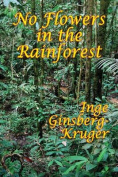 No Flowers in the Rainforest