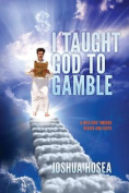 I Taught God to Gamble