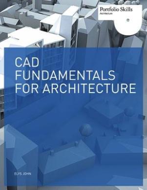 CAD Fundamentals for Architecture (Portfolio Skills)