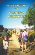Lightfoot Guide to Slackpacking the Camino Frances