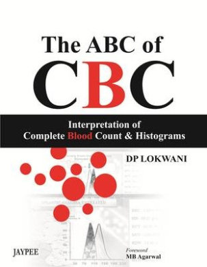 The ABC of CBC: Interpretation of Complete Blood Count and Histograms