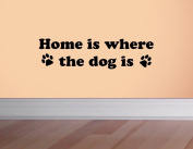Home Is Where the Dog Is Vinyl Wall Decal Quote