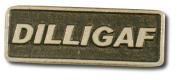 DILLIGAF Pin
