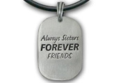 Always Sisters Forever Friends Pendant Necklace. Pewter Dog Tag piece w/ PVC rope chain - Sister jewellery
