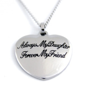 """ALWAYS MY DAUGHTER, FOREVER MY FRIEND"" SMALL HEART PENDANT with 45.7cm chain. For Mom, Mother or Daughter - Stainless Steel FREE Velvet Pouch"