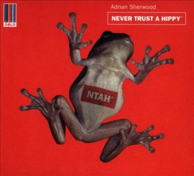 Never Trust a Hippy [Digipak]