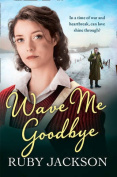 Wave Me Goodbye [Churchill's Angels Edition]
