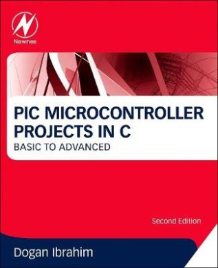 Advanced PIC Microcontroller Projects in C: Basic to Advanced
