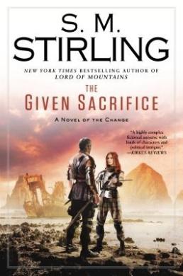 The Given Sacrifice: A Novel of the Change (Change)