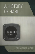 A History of Habit