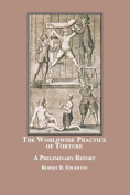 The Worldwide Practice of Torture