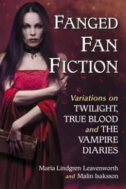 Fanged in Fiction: Variations on Twilight, True Blood, and the Vampire Diaries