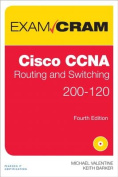 Cisco CCNA Routing and Switching 200-120 Exam Cram (Exam Cram