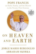 On Heaven and Earth [Large Print]