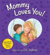 Mommy Loves You [Board book]