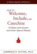 How to Welcome, Include, and Catechize Children with Autism and Other Special Needs