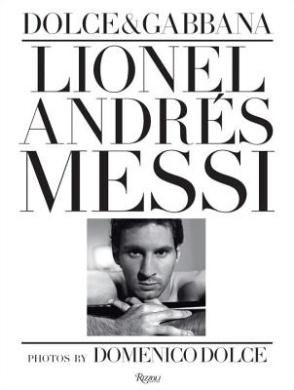 Leo Messi: Fotografie Di Domenico Dolce