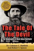 The Tale of the Devil - The Biography of Devil Anse Hatfield
