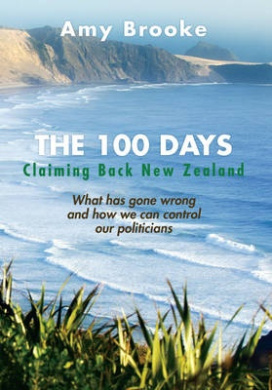 The 100 Days: Claiming Back New Zealand
