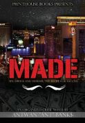 MADE; Sex, Drugs and Murder; The Recipe for Success