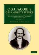 C. G. J. Jacobi's Gesammelte Werke [GER]