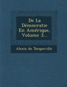 de La Democratie En Amerique, Volume 3... [FRE]