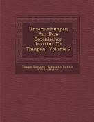Untersuchungen Aus Dem Botanischen Institut Zu T Bingen, Volume 2 [GER]