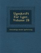 Ugeskrift for L Ger, Volume 28 [DAN]