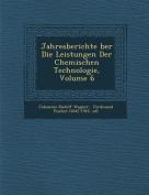 Jahresberichte Ber Die Leistungen Der Chemischen Technologie, Volume 6 [GER]