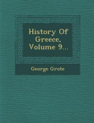 History of Greece, Volume 9...
