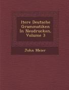 Ltere Deutsche Grammatiken in Neudrucken, Volume 3 [GER]