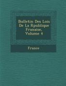 Bulletin Des Lois de La R Publique Fran Aise, Volume 4 [FRE]