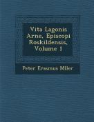 Vita Lagonis Arne, Episcopi Roskildensis, Volume 1