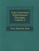 Trait L Mentaire D'Astronomie Physique, Volume 2 [FRE]